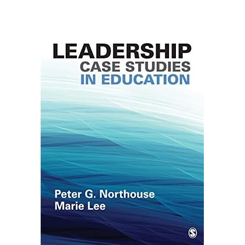 Leadership Case Studies in Education by Peter G  Northouse