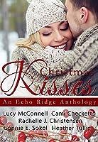 Christmas Kisses: An Echo Ridge Anthology