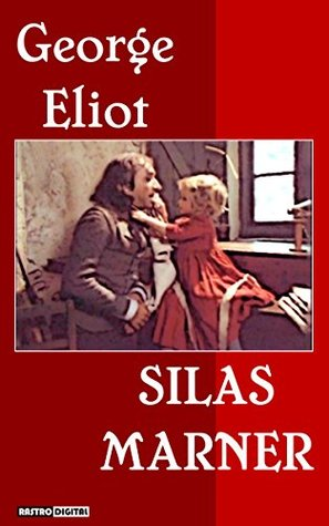 Silas Marner (Illustrated with Notes and Biography)