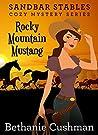 Rocky Mountain Mustang (Sandbar Stables Cozy Mystery #2)