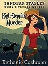 High Stepping Murder (Sandbar Stables Cozy Mystery #3)
