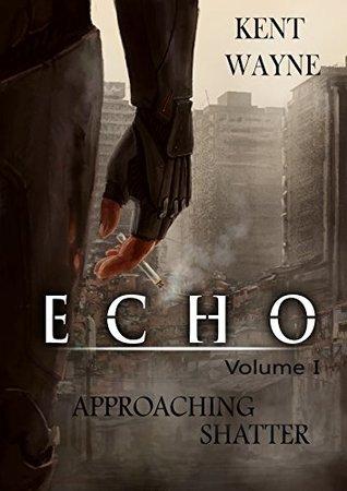 Approaching Shatter (Echo #1)