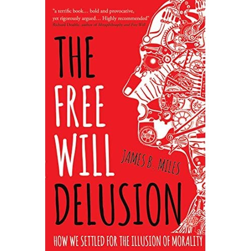 illusion of free will essay The illusion of free will the illusion of free will research papers examine an article written by paul holbach that explains free will of man as nothing more than a.