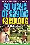 50 Ways of Saying Fabulous: Book 2
