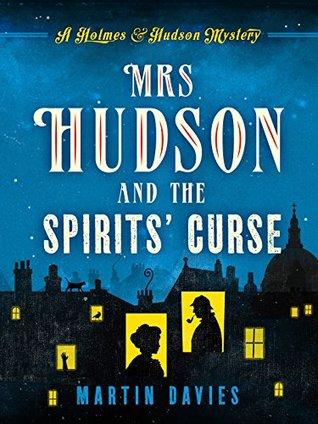 Mrs Hudson and the Spirits' Curse by Martin Davies