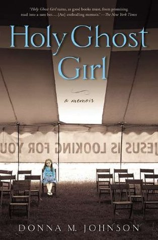 Holy Ghost Girl: A Memoir