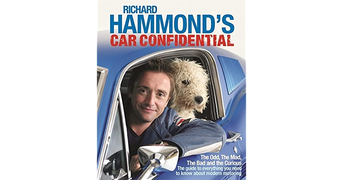 Richard hammonds car confidential the odd the mad the bad and richard hammonds car confidential the odd the mad the bad and the curious by richard hammond fandeluxe Image collections