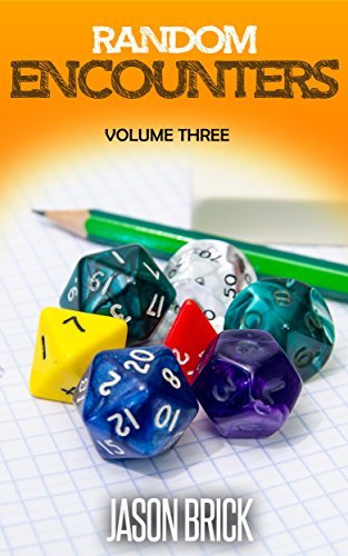 Random Encounters Volume 3: 20 FURTHER epic ideas for your role-playing game
