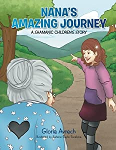 Nana's Amazing Journey: A Shamanic Children's Story