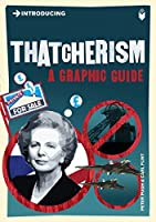 Introducing Thatcherism: A Graphic Guide (Introducing...)
