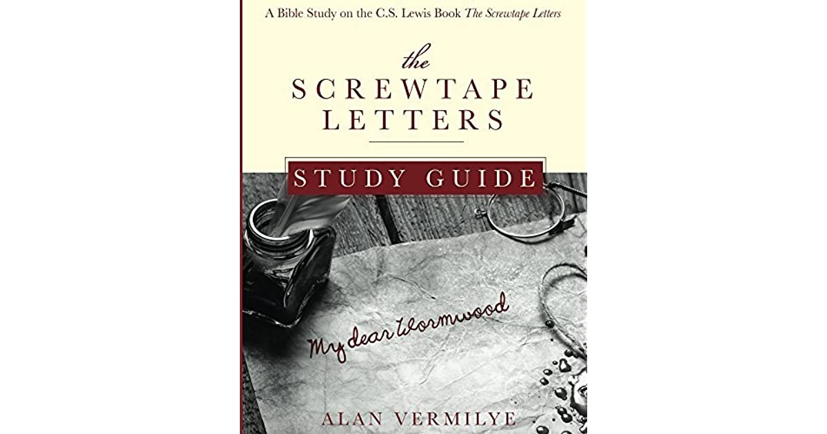 The Screwtape Letters Study Guide: A Bible Study on the C S  Lewis