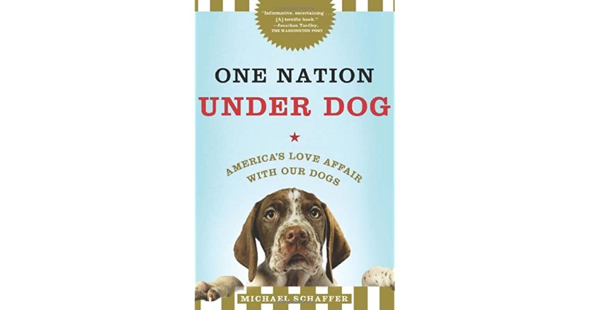One Nation Under Dog: Adventures in the New World of Prozac-Popping ...