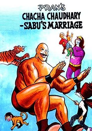 CHACHA CHAUDHARY AND THE WEDDING OF SABU: CHACHA CHAUDHARY by Pran