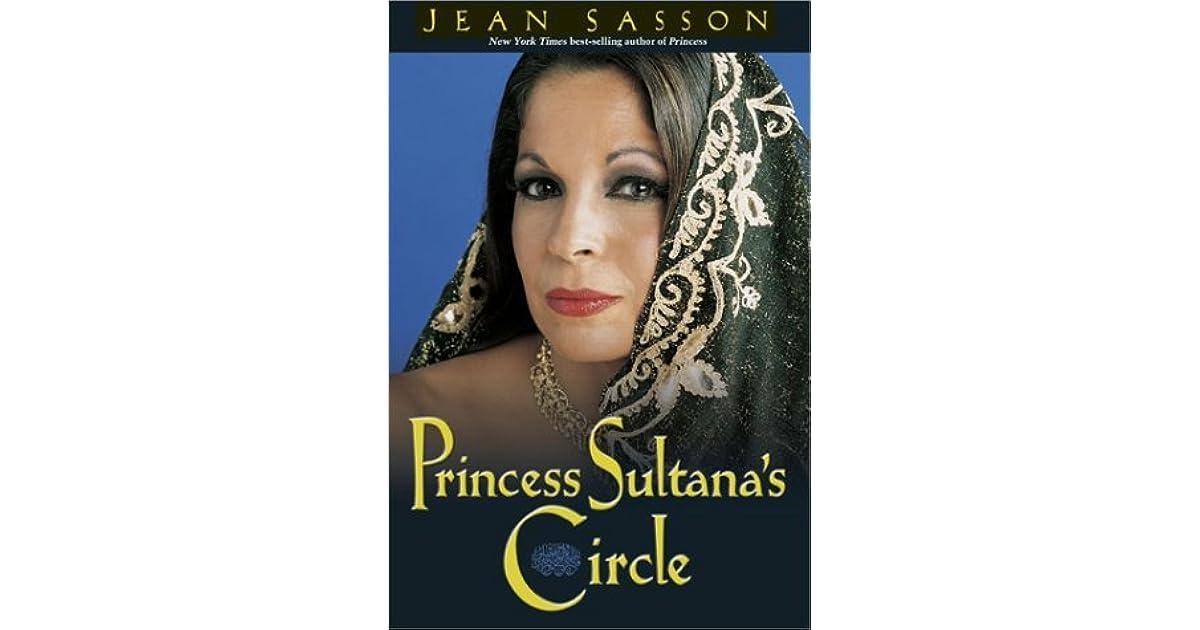 princess sultana Princess sultana's circle by jean sasson 40 of 5 stars (paperback 9780967673769.
