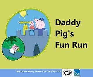 DADDY PIG'S FUN RUN