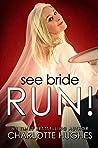 See Bride Run!