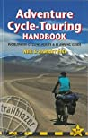 Adventure Cycle-Touring Handbook: Worldwide Route & Planning Guide