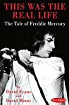 THIS WAS THE REAL LIFE: The Tale of Freddie Mercury