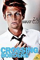 Crossing Borders Crossing Borders 1 By Z A Maxfield