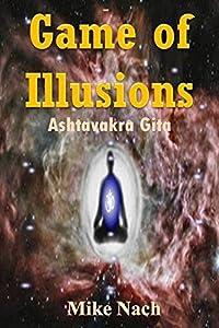 Game of Illusions: Ashtavakra Gita