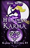Healing Karma (Karma's Witches, #5)