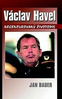 Václav Havel - Necenzurovaný životopis