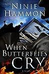 When Butterflies Cry