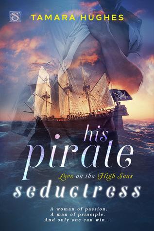 His Pirate Seductress by Tamara Hughes