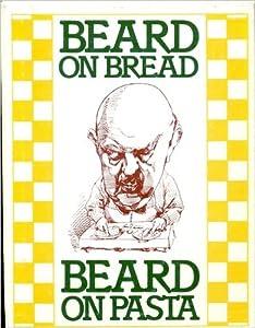 Beard on Bread / Beard on Pasta:  Two Books in Slipcase