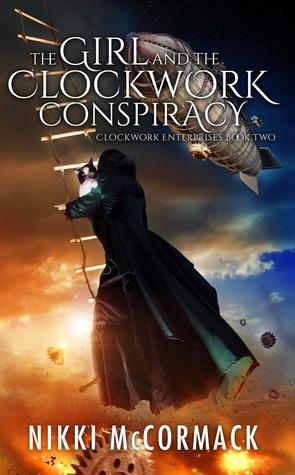 The Girl and the Clockwork Conspiracy (Clockwork Enterprises, #2)