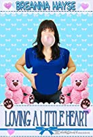 Loving a Little Heart (Little Heart, #2)