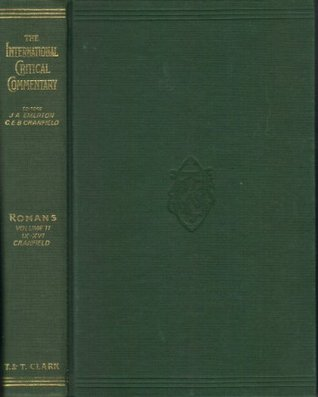 A CRITICAL AND EXEGETICAL COMMENTARY ON THE EPISTLE TO THE ROMANS, volume II Introduction and Commentary on Romans IX - XVI and essays