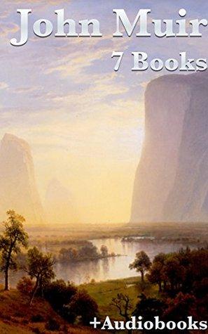 John Muir: 7 Books & 7 Audiobooks