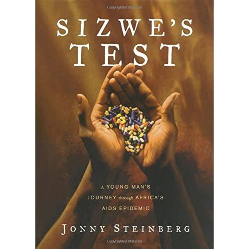 Sizwe\'s Test: A Young Man\'s Journey Through Africa\'s AIDS ...