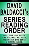 David Baldacci Series Order: King & Maxwell, Camel Club, Will Robie, John Puller, The Finisher, Shaw, The ... & French