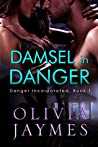 Damsel In Danger (Danger Incorporated, #1)