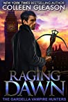 Raging Dawn (The Gardella Vampire Hunters: Max, #1)