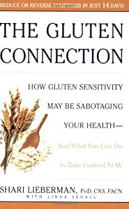 PDF/EPUB Shari Lieberman Ì Ì The Gluten Connection How Gluten Sensitivity May Be