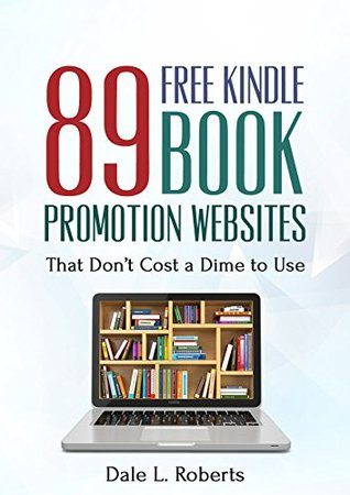 89 Free Kindle Book Promotion Websites: That Don't Cost a Dime to Use