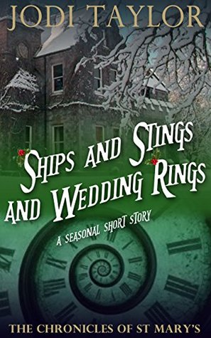 Ships and Stings and Wedding Rings by Jodi Taylor
