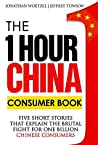 The One Hour China Consumer Book: Five Short Stories That Explain the Brutal Fight for One Billion Consumers