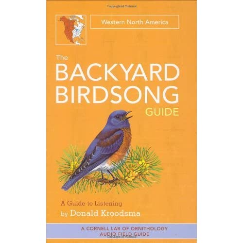 The Backyard Birdsong Guide West Western North America By Donald