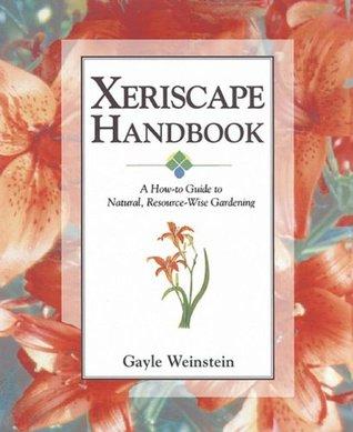 Xeriscape Handbook by Gayle Weinstein