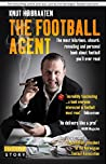 The Football Agent: The most hilarious, absurd, revealing and personal book about football you'll ever read