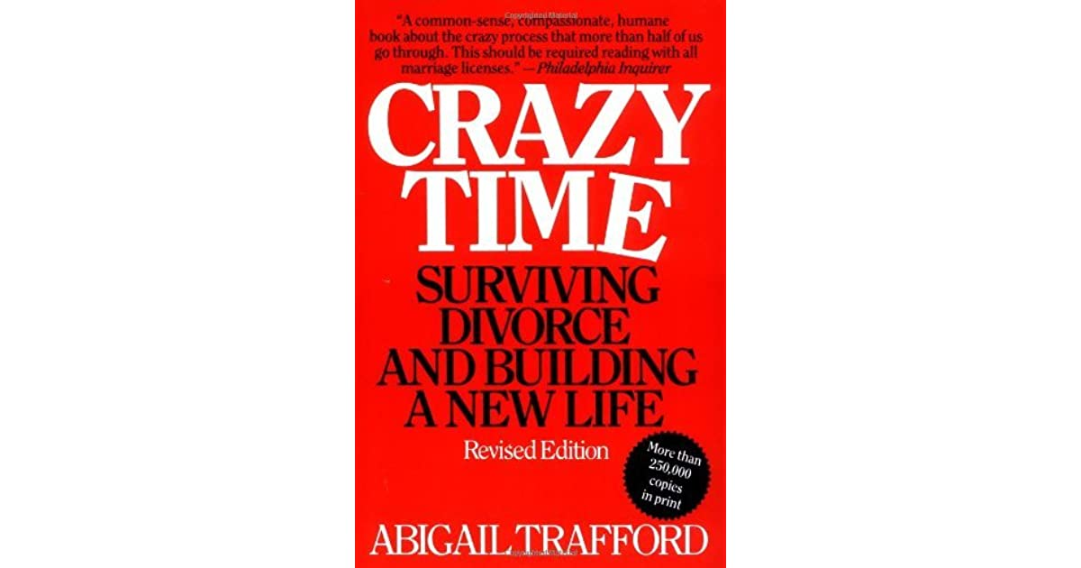 Crazy Time: Surviving Divorce and Building a New Life by