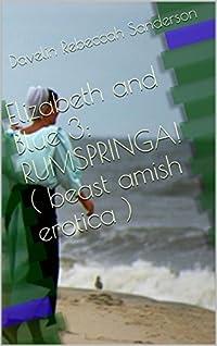Elizabeth and Blue 3: RUMSPRINGA! ( Lesbian beast Amish erotica )