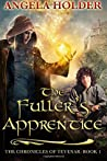 The Fuller's Apprentice (The Chronicles of Tevenar, #1)