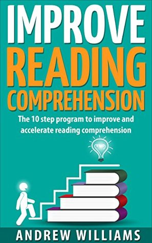 Improve Reading Comprehension: The 10 step program to ...