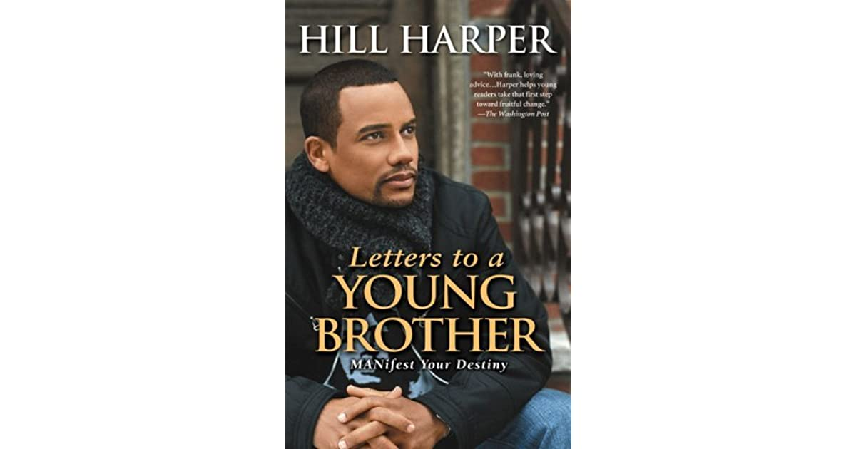 letters to a young brother letters to a manifest your destiny by hill 34535