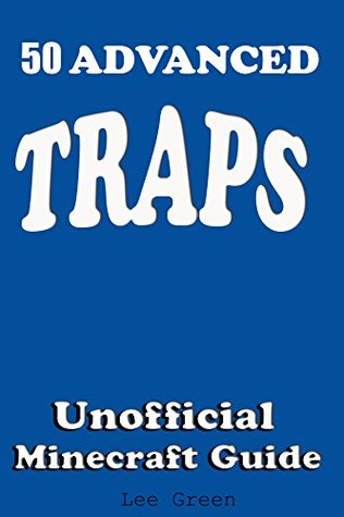 Minecraft Traps for Fellow Players and Monsters